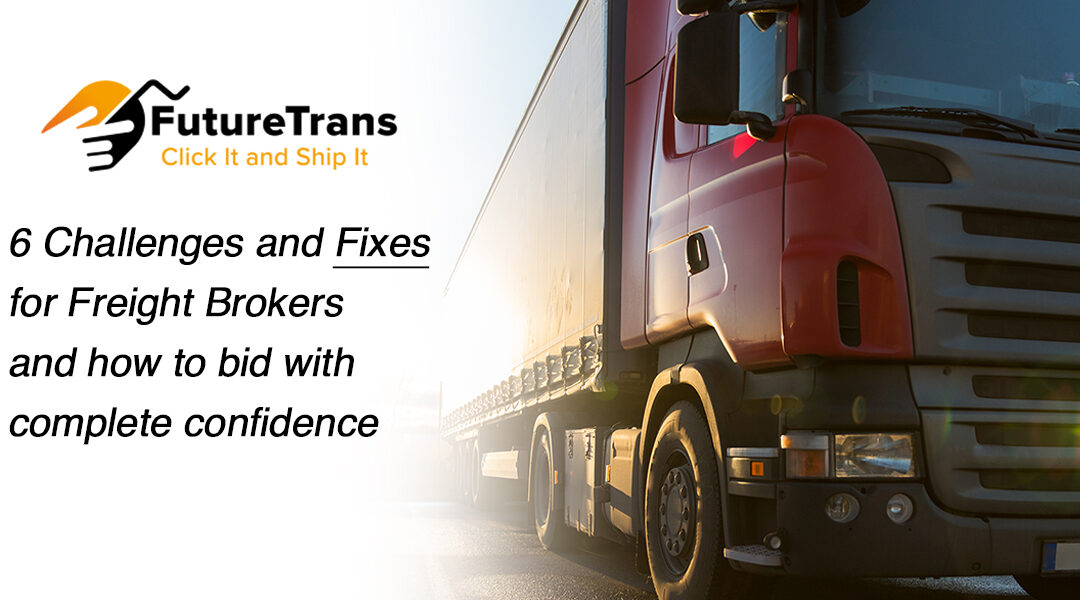 Big Challenges For Freight Brokers and how to bid with complete confidence