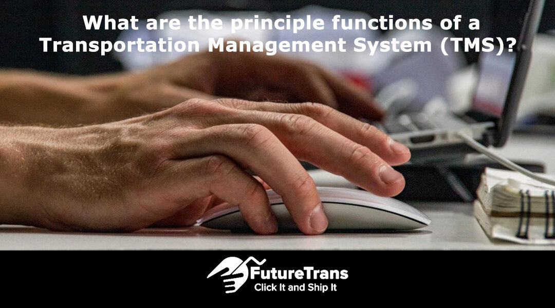 What are the principle functions of a Transportation Management System?