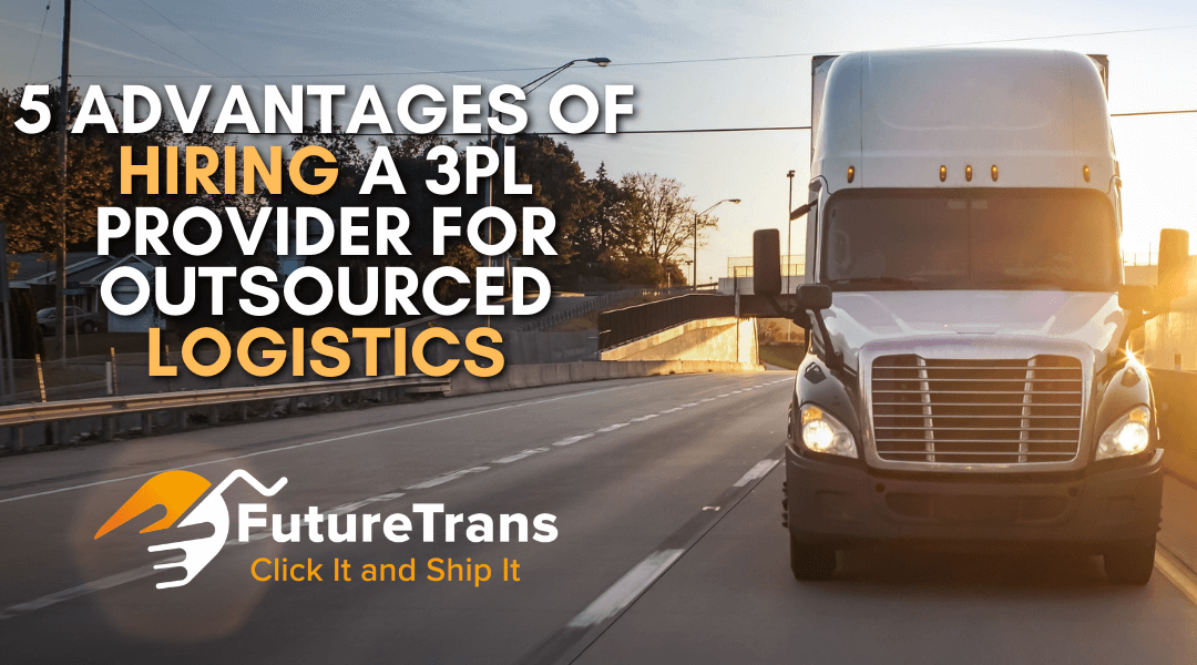 5 Advantages of Hiring a 3PL Provider for Outsourced Logistics
