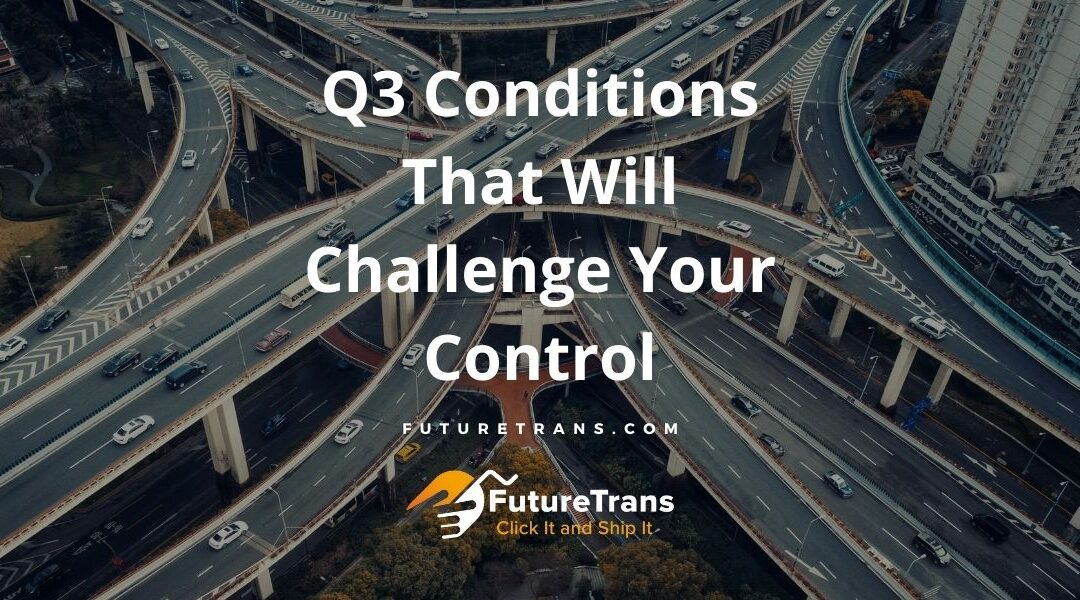 Q3 Conditions That Will Challenge Your Control